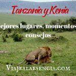 Tanzania y Kenia: mejores lugares, momentos y consejos