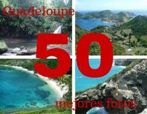 Mis 50 mejores fotos de la isla de Guadeloupe