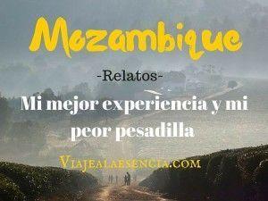 Mozambique: mi mejor experiencia y mi peor pesadilla