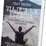 Viaje a la esencia. Un terapeuta por los cinco continentes (el libro)
