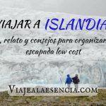 Viajar a Islandia: guía, relato y consejos para organizar una escapada low cost