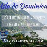 Isla de Dominica. Guía de mejores lugares y consejos para un viaje inolvidable