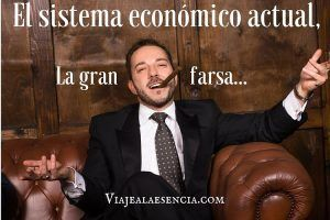 El sistema económico actual, la gran farsa