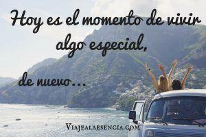 Hoy es el momento de vivir algo especial, de nuevo