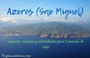 Azores (São Miguel): lugares, consejos y curiosidades para 1 semana de viaje